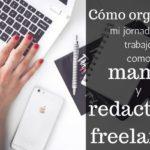 Cómo organizo mi jornada de trabajo como mamá y redactora freelance