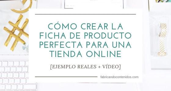 Cómo crear la ficha de producto perfecta para una tienda online [EJEMPLOS REALES]