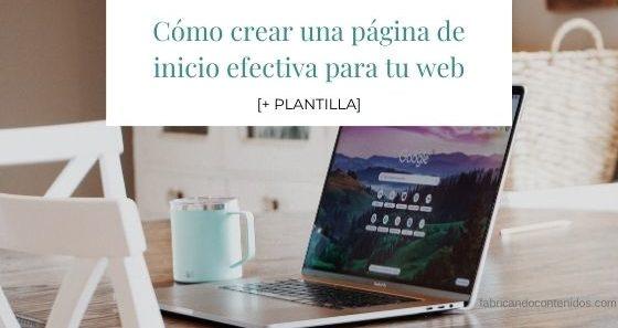 Cómo crear una página de inicio efectiva para tu web [+PLANTILLA]